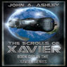 The Scrolls of Xavier: Xavier, Book 1 (Unabridged) Audiobook, by John Ashley