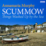 Scummow: Things Washed Up by the Sea, by Annamaria Murphy