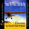 Scuse Me While I Kiss the Sky (Unabridged), by David Niall Wilson