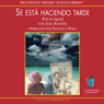 Se esta Haciendo Tarde (Its Getting Late (Texto Completo)): (Final En Laguna) (Unabridged), by Jose Agustin