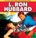 Sea Fangs (Unabridged) Audiobook, by L. Ron Hubbard