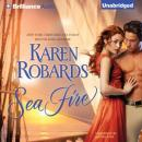Sea Fire (Unabridged) Audiobook, by Karen Robards