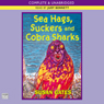 Sea Hags, Suckers, and Cobra Sharks (Unabridged), by Susan Gates