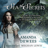Sea of Secrets (Unabridged) Audiobook, by Amanda DeWees