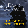 A Sea of Troubles (Unabridged) Audiobook, by David Donachie