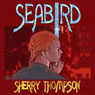 Seabird: Narentan Tumults, Book 1 (Unabridged) Audiobook, by Sherry Thompson