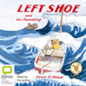 A Seadog Adventure: Left Shoe and the Foundling (Unabridged) Audiobook, by Annie O'Dowd
