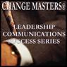 Seamless Persuasion (Unabridged), by Change Masters Leadership Communications Success Series