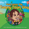 Sean Learns the Tummy Town Way (Unabridged) Audiobook, by Dr. Mom