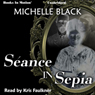 Seance in Sepia (Unabridged) Audiobook, by Michelle Black