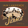 The Seance (Unabridged) Audiobook, by Iain Lawrence