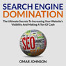 Search Engine Domination: The Ultimate Secrets to Increasing Your Websites Visibility and Making a Ton of Cash (Unabridged) Audiobook, by Omar Johnson
