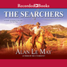 The Searchers (Unabridged) Audiobook, by Alan Le May