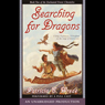 Searching for Dragons: The Enchanted Forest Chronicles, Book 2 (Unabridged) Audiobook, by Patricia C. Wrede