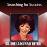 Searching for Success (Unabridged) Audiobook, by Dr. Sheila Murray-Bethel