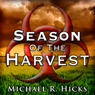 Season of the Harvest (Unabridged) Audiobook, by Michael R. Hicks