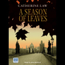 A Season of Leaves (Unabridged) Audiobook, by Catherine Law