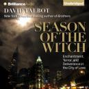 Season of the Witch: Enchantment, Terror, and Deliverance in the City of Love (Unabridged), by David Talbot