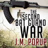 The Second Bat Guano War (Unabridged), by J.M. Porup