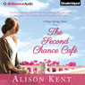 The Second Chance Cafe: A Hope Springs Novel, Book 1 (Unabridged) Audiobook, by Alison Kent