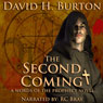The Second Coming (Unabridged) Audiobook, by David H. Burton