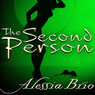 The Second Person (Unabridged) Audiobook, by Alessia Brio
