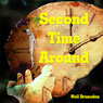 Second Time Around (Unabridged) Audiobook, by Neil Brunsden