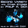 Second Variety and Other Stories (Unabridged), by Philip K. Dick