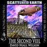 The Second Veil: A Tale of the Scattered Earth (Unabridged) Audiobook, by David Niall Wilson