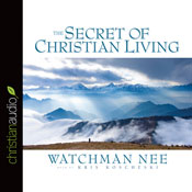 The Secret of Christian Living (Unabridged) Audiobook, by Watchman Nee