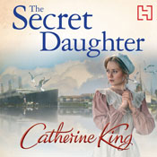 The Secret Daughter (Unabridged) Audiobook, by Catherine King