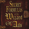 Secret Formulas of the Wizard of Ads (Unabridged) Audiobook, by Roy H. Williams