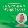 The Secret Guide to Weight Loss (Unabridged) Audiobook, by Maggie Lawrie