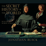 The Secret History of the World Audiobook, by Jonathan Black