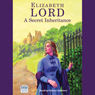 A Secret Inheritance (Unabridged) Audiobook, by Elizabeth Lord
