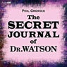 The Secret Journal of Dr Watson (Unabridged) Audiobook, by Phil Growick