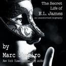 The Secret Life of E.L. James (Unabridged) Audiobook, by Marc Shapiro