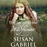 The Secret Sense of Wildflower (Unabridged) Audiobook, by Susan Gabriel