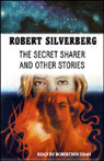 The Secret Sharer and Other Stories (Unabridged) Audiobook, by Robert Silverberg