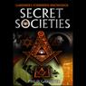 Secret Societies (Unabridged), by Philip Gardiner