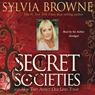 Secret Societies...and How They Affect Our Lives Today Audiobook, by Sylvia Brown
