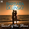 Secret of the Stone (Unabridged) Audiobook, by Barbara Delinsky