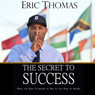 The Secret to Success (Unabridged) Audiobook, by Eric Thomas