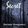 Secret (Unabridged) Audiobook, by Morinda Montgomery