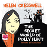 The Secret World of Polly Flint (Unabridged) Audiobook, by Helen Cresswell