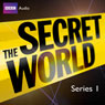 The Secret World: Series 1 (Unabridged), by Bill Dare