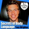 The Secrets of Body Language in 30 Minutes (Unabridged) Audiobook, by Tony Wrighton