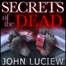 Secrets of the Dead: A Lenny Holcomb Mystery (Unabridged) Audiobook, by John Luciew