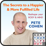 The Secrets to a Happier and More Fulfilled Life (Unabridged) Audiobook, by Pete Cohen