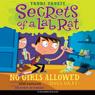 Secrets of a Lab Rat #1: No Girls Allowed (Dogs Okay) (Unabridged) Audiobook, by Trudi Trueit